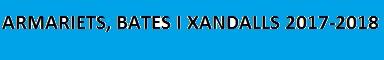 ARMARIETS, BATES I XANDALLS 2017-2018