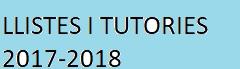 LLISTES I TUTORIES 2017-18