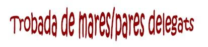 Trobada de mares/pares delegats