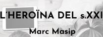 """""""L'HEROÏNA DEL SEGLE XXI"""", a càrrec de Marc Masip."""